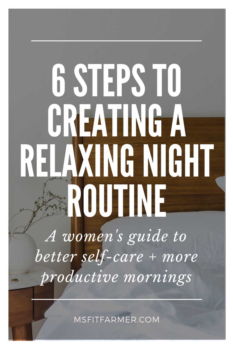 Creating the Ultimate Night Routine: 6 Steps to More Productive Mornings