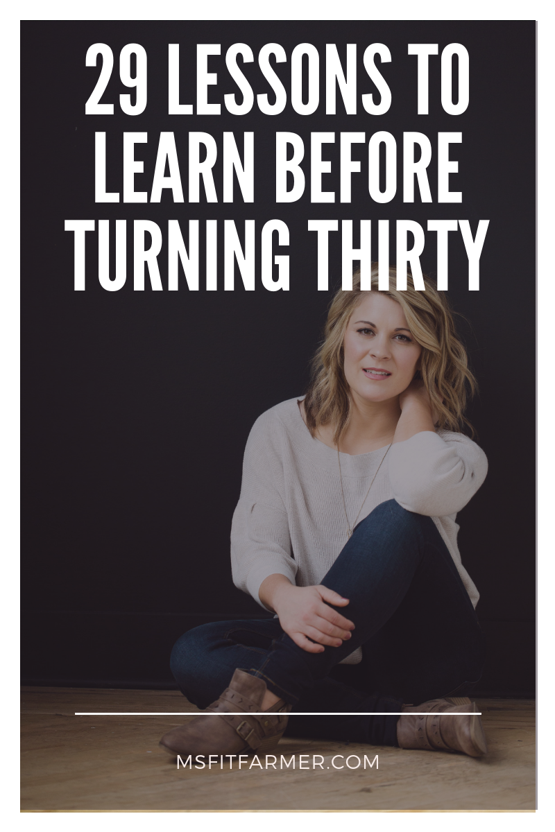 29 Life Lessons to Learn Before Turning Thirty!
