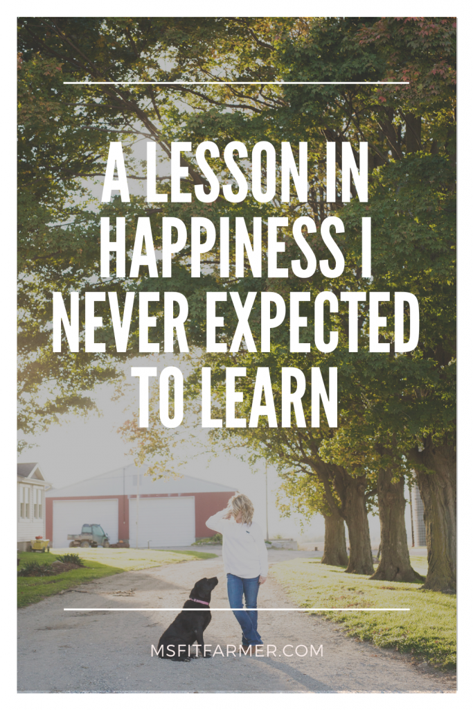 A Lesson In Happiness I Never Expected to Learn