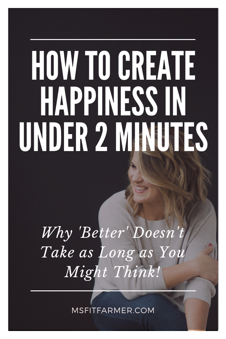 How to Create More Happiness in Your Life (my 2 minute hack)