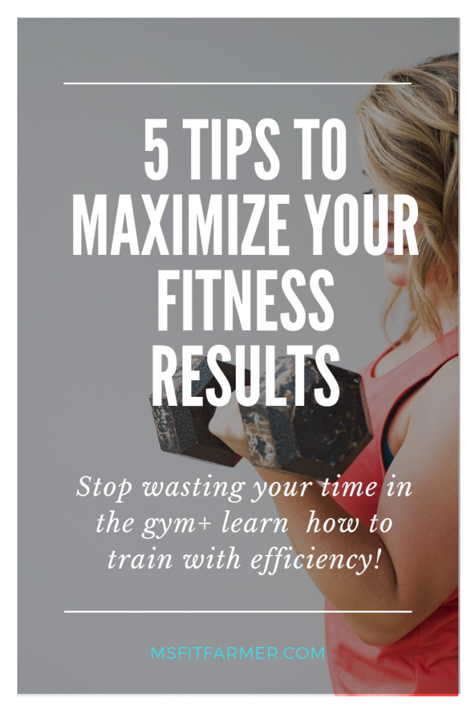 5 Tips to Maximize Your Fitness Results