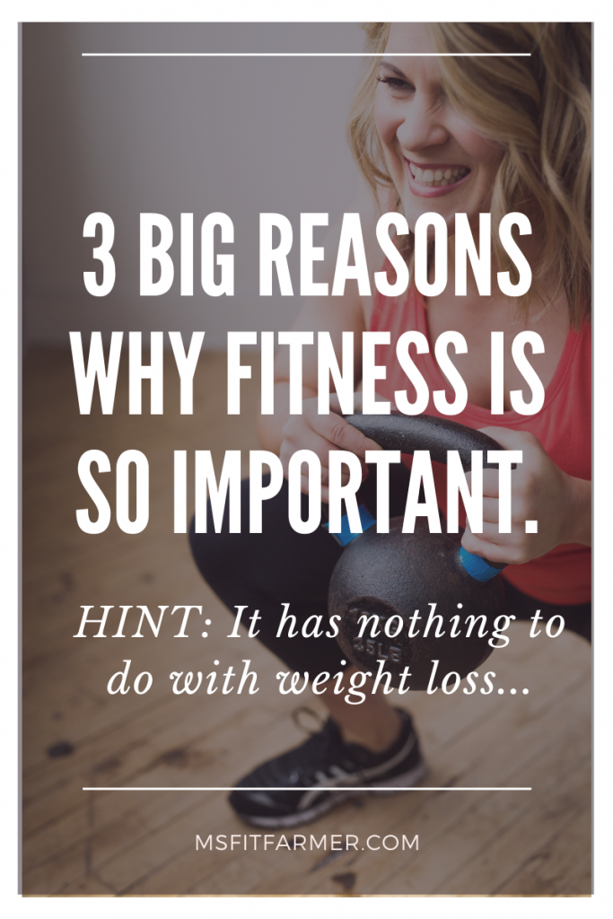 3 Reasons Why Fitness is Important!