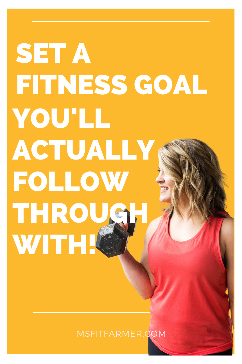 The Insanely Easy Way to Set a Fitness Goal You\'ll Actually Follow Through With!